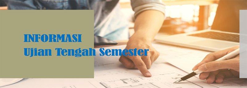 Informasi Ujian Tengah Semester Genap 2018-2
