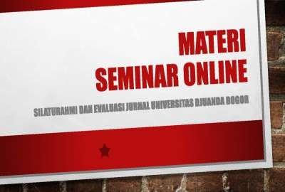"""Seminar Online """"Silaturahmi dan Evaluasi Jurnal Universitas Djuanda Bogor"""""""